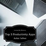 Top 3 Productivity Tools